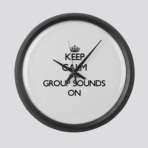 Keep Calm and Group Sounds ON Large Wall Clock