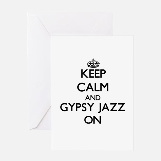 Keep Calm and Gypsy Jazz ON Greeting Cards