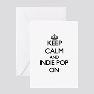 Keep Calm and Indie Pop ON Greeting Cards