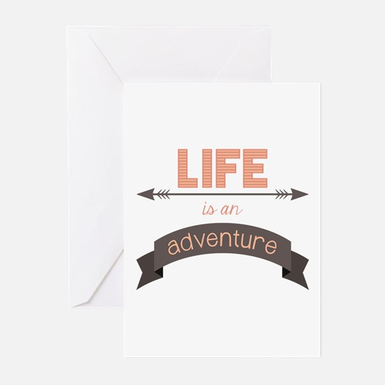 Life Is An Adventure Greeting Cards