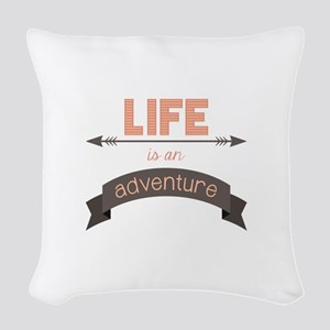 Life Is An Adventure Woven Throw Pillow