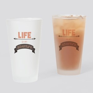 Life Is An Adventure Drinking Glass