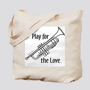 PLAY FOR THE LOVE TRUMPET Tote Bag