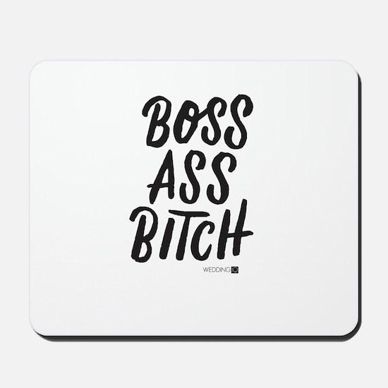 Boss Ass Bitch Mousepad