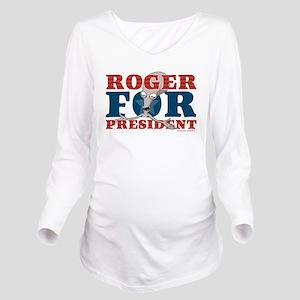 Roger for President Long Sleeve Maternity T-Shirt