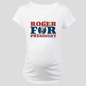 Roger for President Maternity T-Shirt