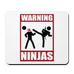 Warning: Ninjas Mousepad