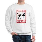 Warning: Ninjas Sweatshirt