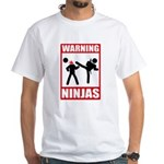 Warning: Ninjas White T-Shirt