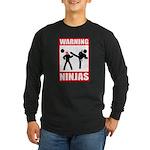 Warning: Ninjas Long Sleeve Dark T-Shirt