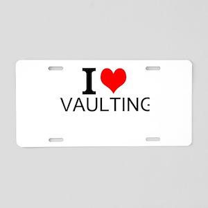I Love Vaulting Aluminum License Plate