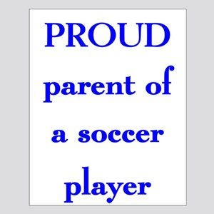Proud parent of soccer player Small Poster