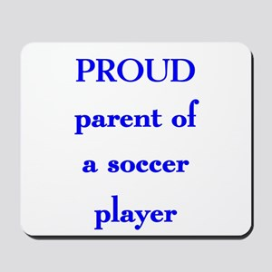 Proud parent of soccer player Mousepad