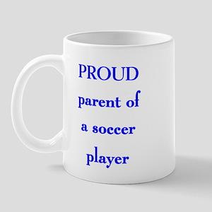 Proud parent of soccer player Mug