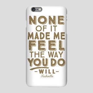 Feel The Way You Do Nashville iPhone Plus 6 Slim C