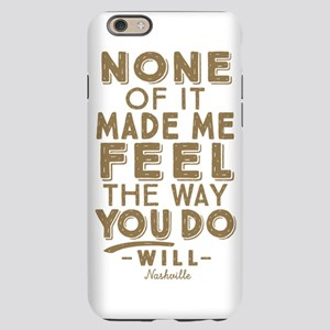 Feel The Way You Do Nashville iPhone 6 Slim Case