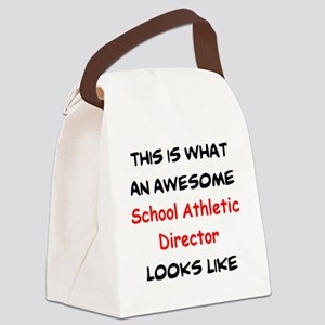awesome school athletic director Canvas Lunch Bag
