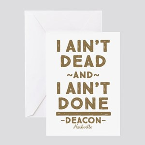 I Ain't Dead And I Ain't Done Greeting Cards
