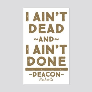 I Ain't Dead And I Ain't Done Sticker