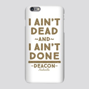 I Ain't Dead And I Ain't Done iPhone Plus 6 Slim C