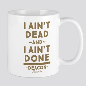 I Ain't Dead And I Ain't Done Mugs