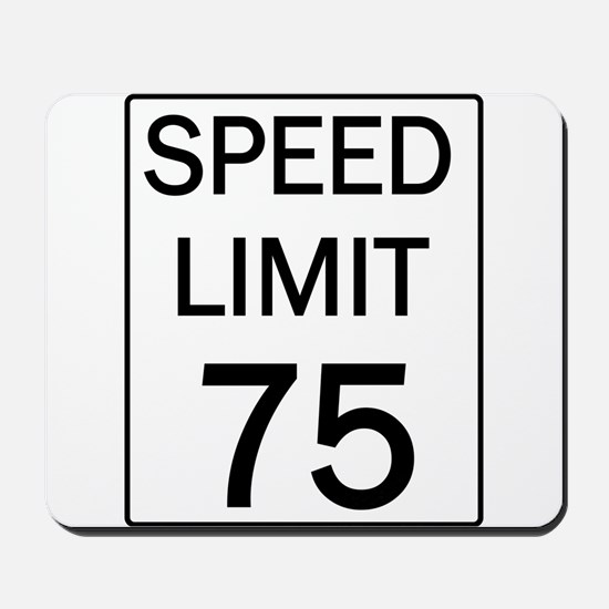 Speed Limit-75.jpg Mousepad