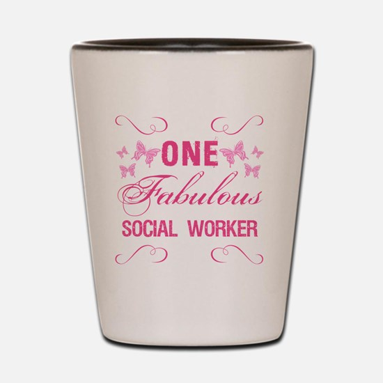 One Fabulous Social Worker Shot Glass