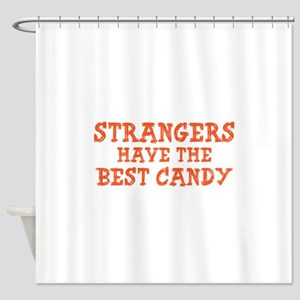 Strangers Have The Best Candy Shower Curtain