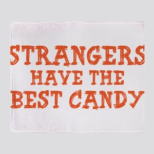 Strangers Have The Best Candy Throw Blanket