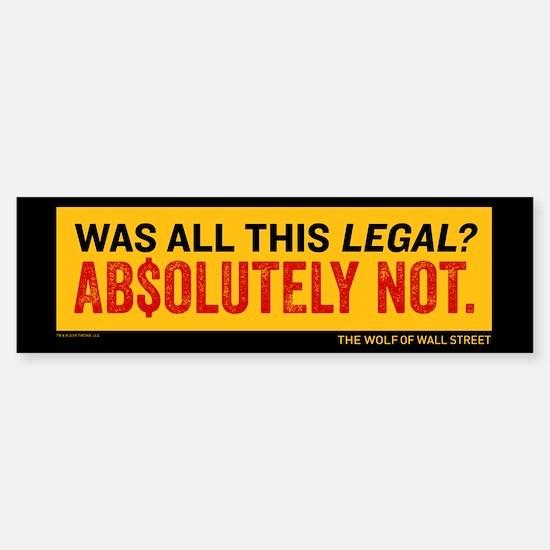 Wolf of Wall Street Was It Legal? Sticker (Bumper)