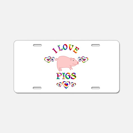 I Love Pigs Aluminum License Plate