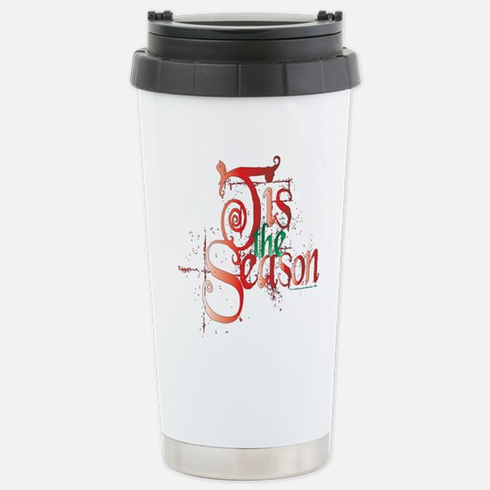 Tis the Season Stainless Steel Travel Mug