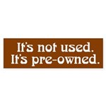 Used Car Bumper Sticker or is it pre-owned