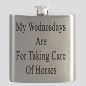 My Wednesdays Are For Taking Care Of Horses  Flask