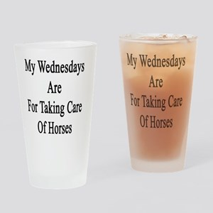 My Wednesdays Are For Taking Care O Drinking Glass