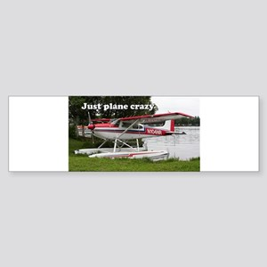 Just plane crazy: Cessna float plan Bumper Sticker