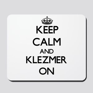 Keep Calm and Klezmer ON Mousepad