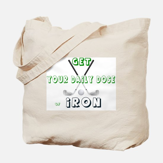 GOLF - GET YOUR DAILY DOSE OF IRON Tote Bag