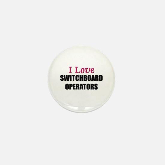 I Love SWITCHBOARD OPERATORS Mini Button