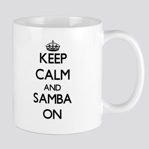 Keep Calm and Samba ON Mugs