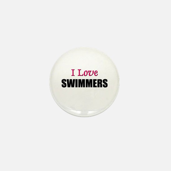 I Love SWIMMERS Mini Button