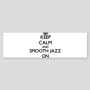 Keep Calm and Smooth Jazz ON Bumper Sticker
