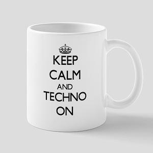 Keep Calm and Techno ON Mugs
