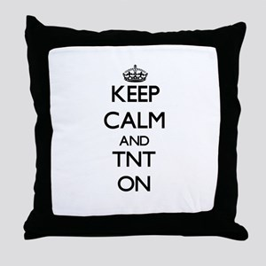 Keep Calm and Tnt ON Throw Pillow