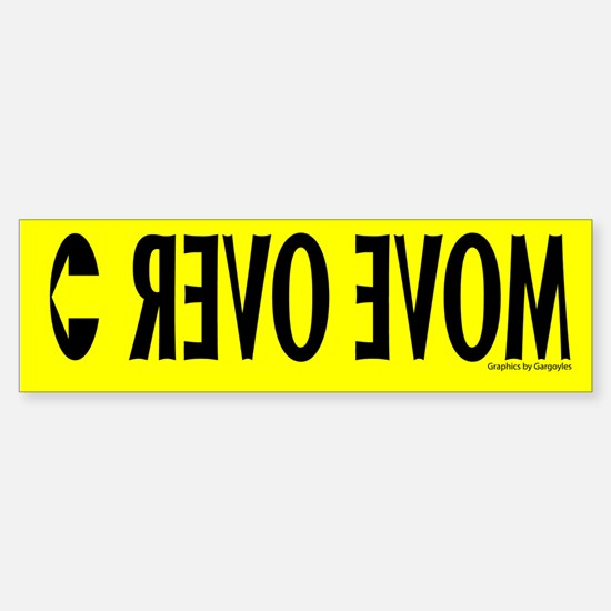 Move over - front Bumper Bumper Bumper Sticker