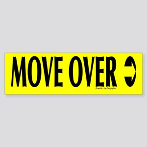 Move over - back Bumper Sticker