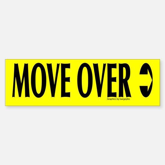 Move over - back Bumper Bumper Bumper Sticker