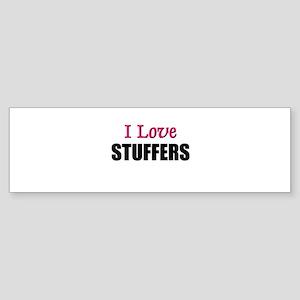 I Love STUFFERS Bumper Sticker