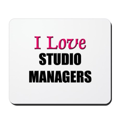 I Love STUDIO MANAGERS Mousepad