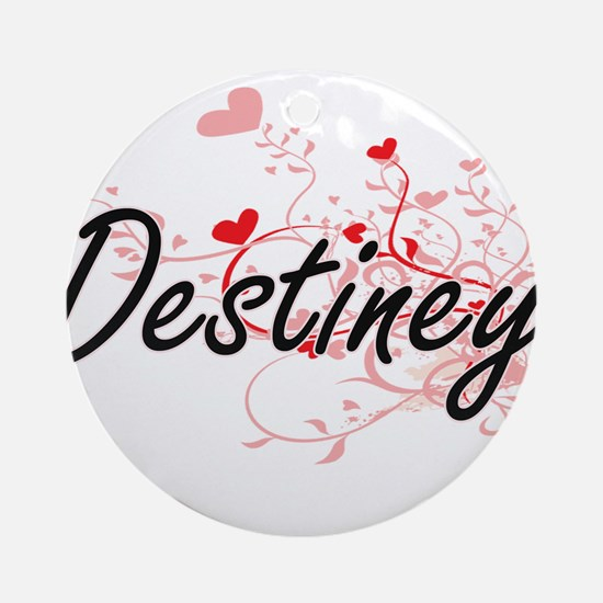 Destiney Artistic Name Design wit Ornament (Round)